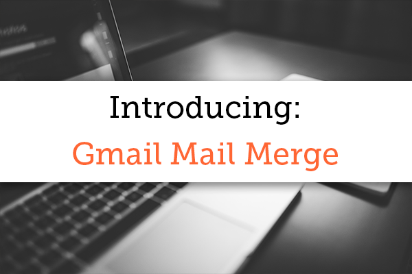 Introducing: Gmail Mail Merge