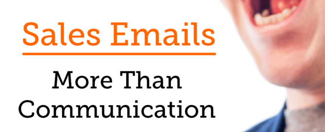Sales Emails: More Than Communication