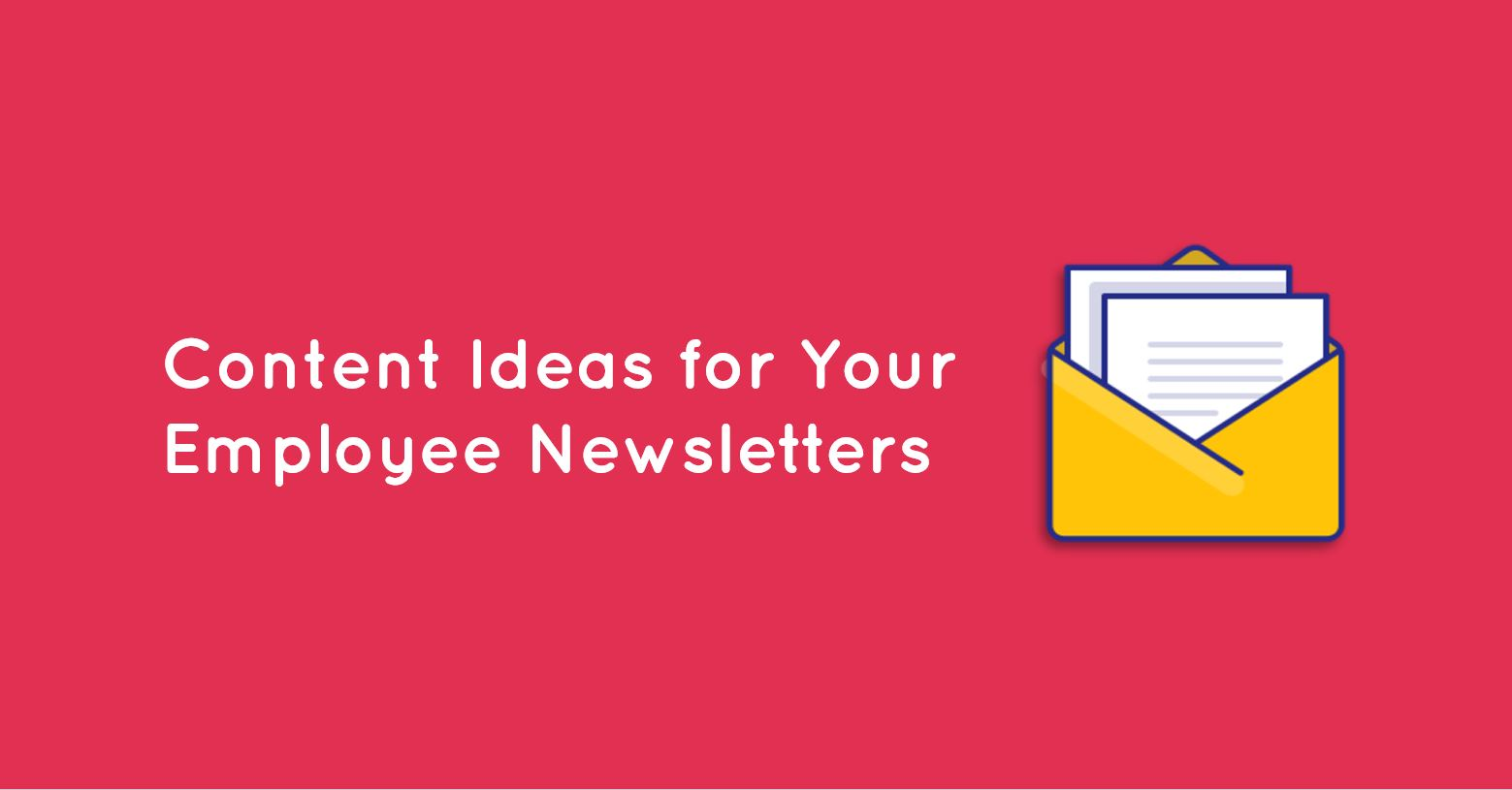 32 Employee Newsletter Ideas To Generate Employee Engagement
