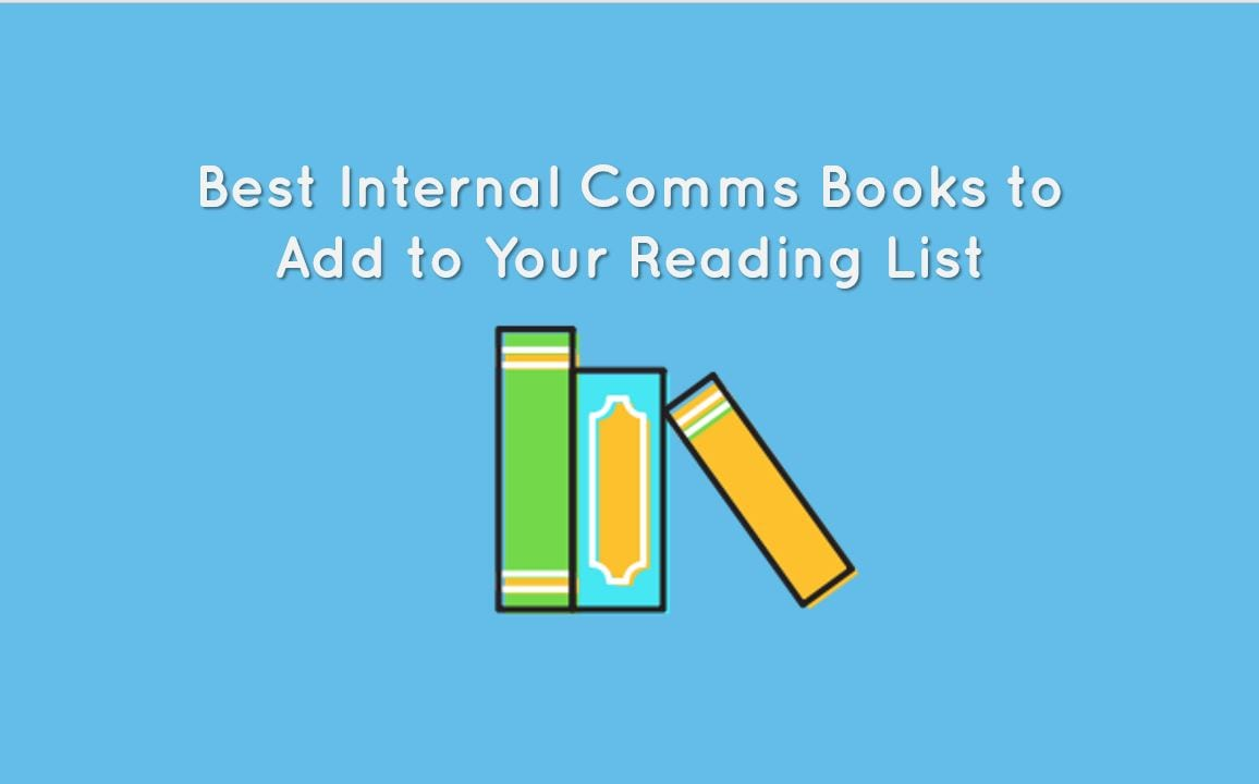Communication Books For Internal Comms Pros 10 Exciting Reads For 2018