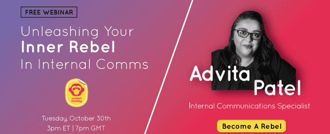376968d209 How to Unleash Your Inner Rebel in Your Internal Comms (Free Webinar)