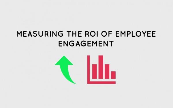 ROI of Measuring Employee Engagement
