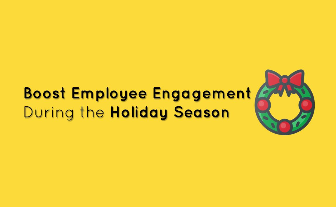 boost employee engagement-holidayseason